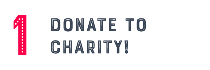 1 Donate to Charity!
