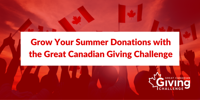 Silhouettes of people holding up Canadian flags and text saying 'Register Now! Grow Your Summer Donations with the Great Canadian Giving Challenge'