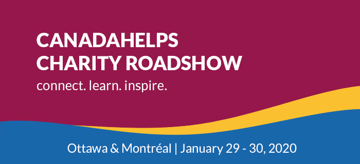 CanadaHelps Charity Roadshow - Winter 2020 in Ottawa (January 29) and Montreal (January 30)