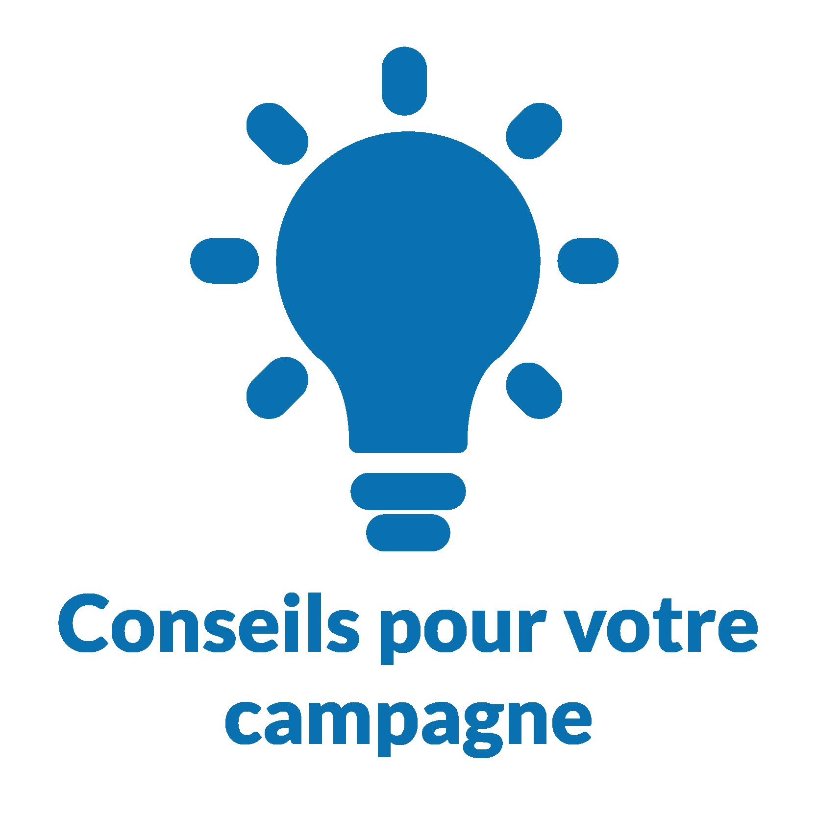 Conseils pour votre campagne