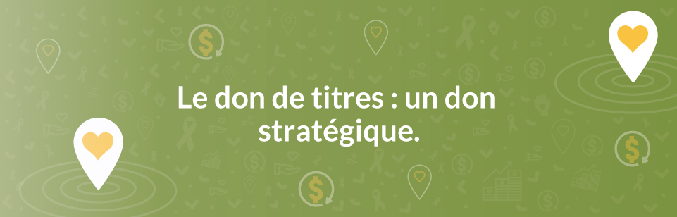 Le don de titres : un don strategique.