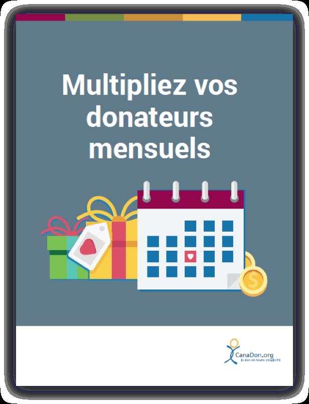 Multipliez vos donateurs mensuels
