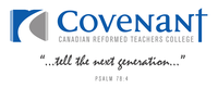 Covenant Canadian Reformed Teachers College
