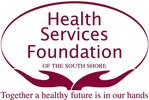 HEALTH SERVICES FOUNDATION OF THE SOUTH SHORE