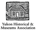 YUKON HISTORICAL & MUSEUMS ASSOCIATION
