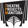 THEATRE PROJECTS MANITOBA INCORPORATED
