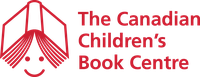 THE CANADIAN CHILDREN'S BOOK CENTRE