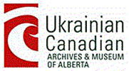 UKRAINIAN CANADIAN ARCHIVES & MUSEUM OF ALBERTA