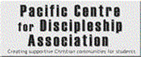 PACIFIC CENTRE FOR DISCIPLESHIP ASSOCIATION