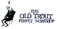 OLD TROUT PUPPET WORKSHOP SOCIETY