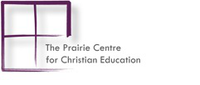 The Prairie Centre for Christian Education
