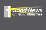 THE GOOD NEWS CHRISTIAN MINISTRIES